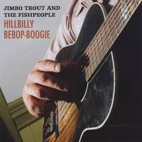 Jimbo Trout and the Fishpeople - Hillbilly Beebop Boogie (2008)